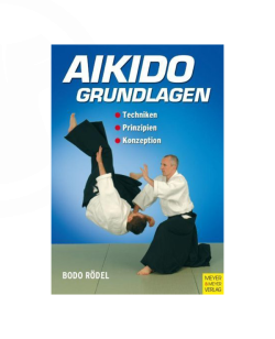 Buch, Aikido Grundlagen - Techniken-Prinzipien-Konzeption, Bodo Rödel