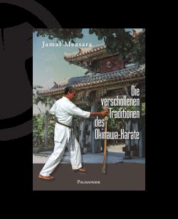 Buch, Die verschollene Tradition des Okinawa-Karate, Jamal Measara