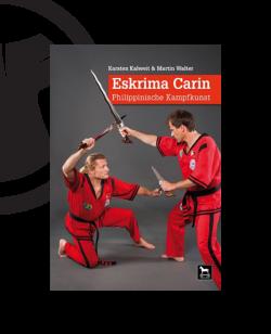 Buch, ESKRIMA CARIN Philippinische Kampfkunst Karsten Kalweit & Martin Walter
