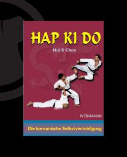 Buch, Hap Ki Do - Die koreanische Selbstverteidigung, Hui S Choe