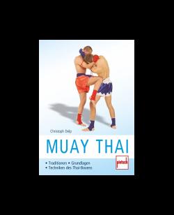 Buch, Muay Thai, Tradition-Grundlagen-Techniken, Christoph Delph