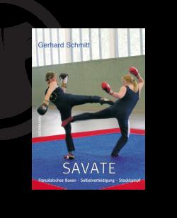 Buch, Savate Französisches Boxen Selbstverteidigung Stockkampf von Gerhard Schmi