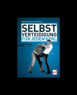 Buch, Selbstverteidigung für jeden Kerl, Christoph Delp