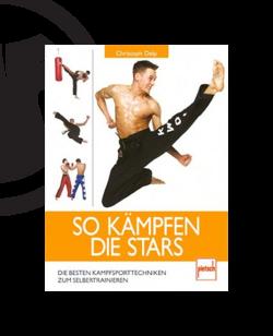 Buch, So kämpfen die Stars - Die besten Kampfsporttechniken zum Selbsttraining