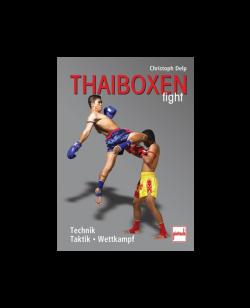Buch, Thaiboxen fight, Technik-Taktik-Wettkampf, Christoph Delp