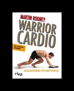 Buch, Warrior Cardio Ausdauertraining für Kampfsportler Martin Rooney