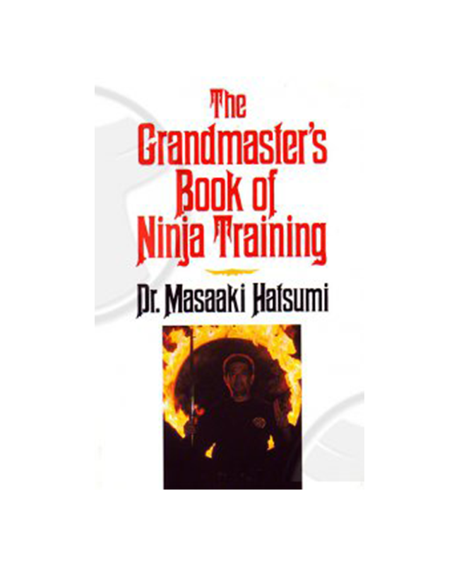 Buch, The Grandmaster`s Book of Ninja Training, Dr. Masaaki Hatsumi