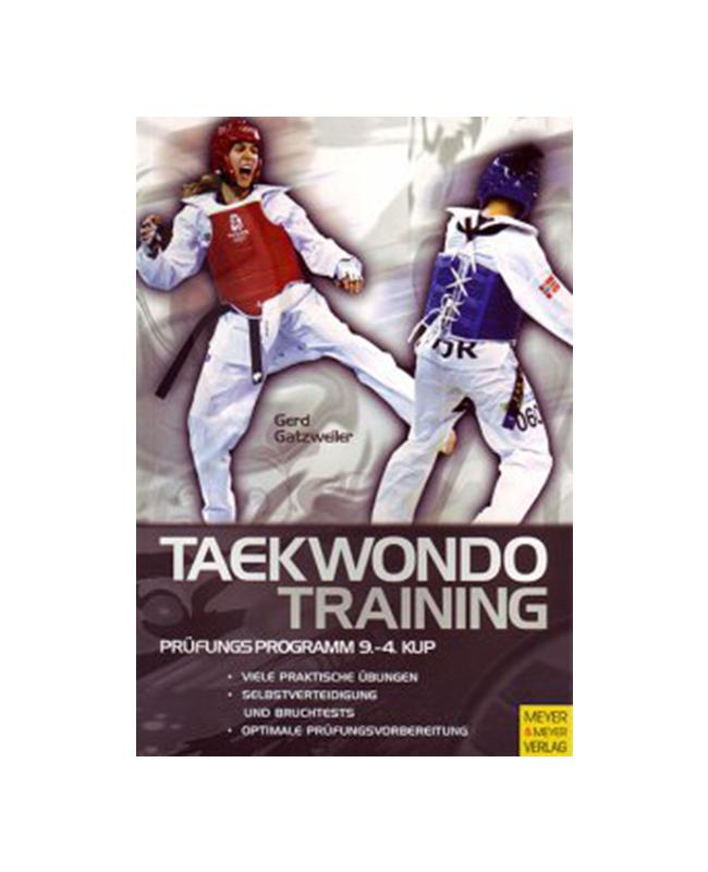 Buch, Taekwondo Training - Prüfungsprogramm 9.-4.Kup, Gatzweiler