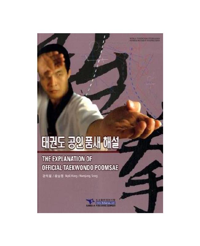Buch, The Explanation of Official Taekwondo Poomsae Ikpil, Kang / Namjung, Song  english koreanisch