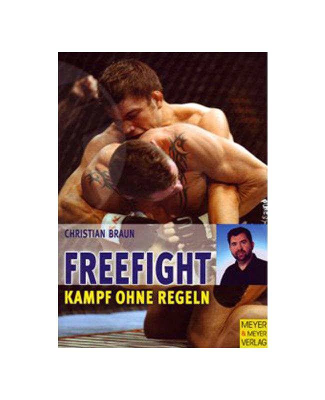Buch, Freefight Kampf ohne Regeln Christian Braun Verlag Meyer & Meyer
