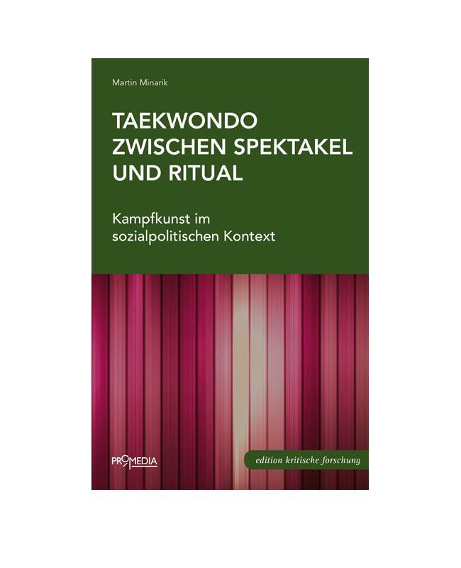 Buch Taekwondo - Zwischen Spektakel und Ritual
