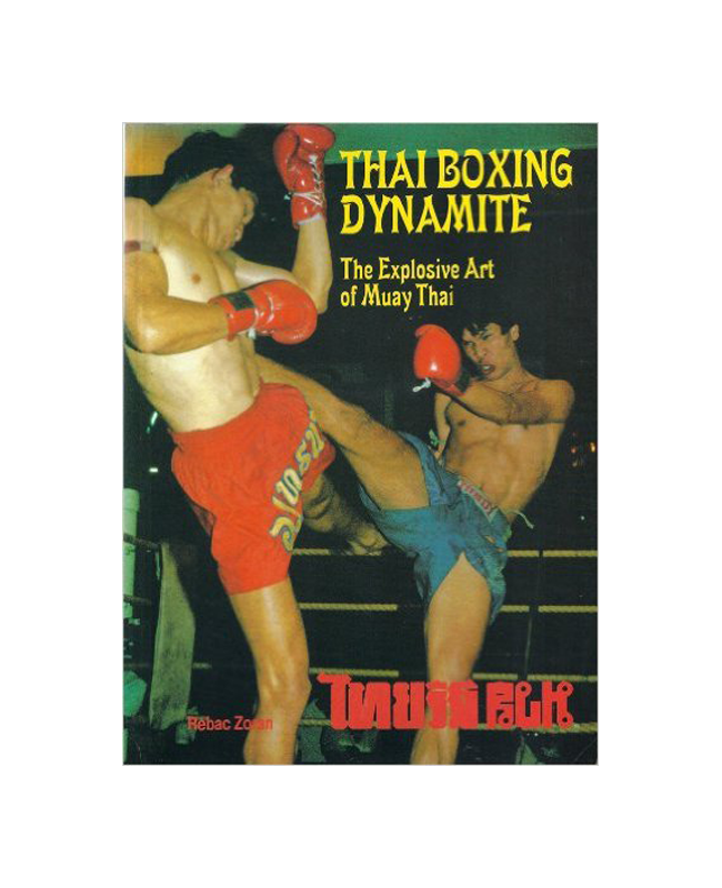 Buch, Thai Boxing Dynamite,The explosive Art of Muay Thai